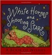 White Horses & Shooting Stars: A Book of Wishes