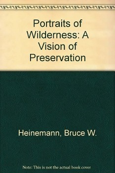 Portraits of Wilderness: A Vision of Preservation
