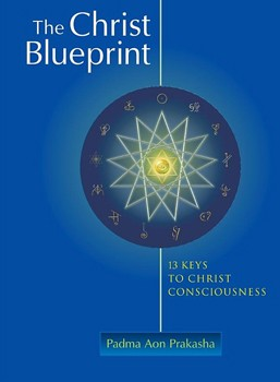 Christ Blueprint, The: 13 Keys To Christ Consciousness [Paperback]