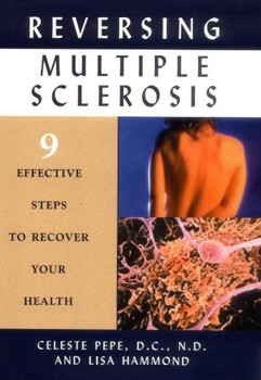 Reversing Multiple Sclerosis: 9 Effective Steps to Recover Your Health [Paperback]