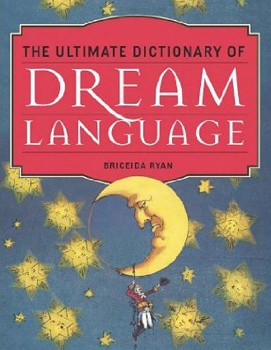 Ultimate Dictionary of Dream Language, The [Paperback] [DMGD]