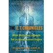 E.T. Chronicles, The: What Myths and Legends Tell Us About Human Origins [Paperback] (DMGD)