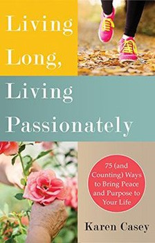 Living Long, Living Passionately: 75 (and Counting) Ways to Bring Peace and Purpose to Your Life [Paperback] (DMGD)