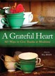 A Grateful Heart: Daily Blessings for the Evening Meal from Buddha to the Beatles [Paperback]