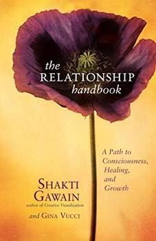 Relationship Handbook, The: A Path to Consciousness, Healing, and Growth [Paperback]