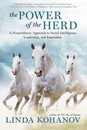 Power of the Herd, The: A Nonpredatory Approach to Social Intelligence, Leadership, and Innovation [Hardcover]