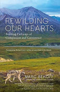 Rewilding Our Hearts: Building Pathways of Compassion and Coexistence [Paperback]