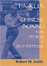 Pa-Kua: Chinese Boxing for Fitness and Self-Defense