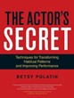 Actor's Secret, The: Techniques for Transforming Habitual Patterns and Improving Performance [Paperback]