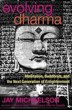 Evolving Dharma: Meditation, Buddhism, and the Next Generation of Enlightenment [Paperback][
