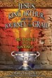 Jesus, King Arthur, and the Journey of the Grail: The Secrets of the Sun Kings [Paperback]