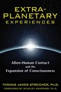 Extra-Planetary Experiences: Alien-Human Contact and the Expansion of Consciousness