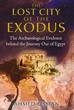 Lost City of the Exodus, The: The Archaeological Evidence behind the Journey Out of Egypt [Paperback]