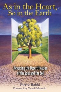 As in the Heart, So in the Earth: Reversing the Desertification of the Soul and Soil