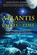 Atlantis and the Cycles of Time: Prophecies, Traditions, and Occult Revelations [Paperback]