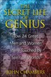 Secret Life of Genius, The: How 24 Great Men and Women Were Touched by Spiritual Worlds [Paperback]