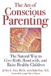 The Art of Conscious Parenting: The Natural Way to Give Birth, Bond with, and Raise Healthy Children