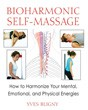 Bioharmonic Self-Massage: How to Harmonize Your Mental, Emotional, and Physical Energies [Paperback]