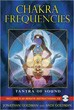 Chakra Frequencies: Tantra of Sound [Paperback]