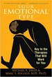 Your Emotional Type: Key to the Therapies That Will Work for You [Paperback]