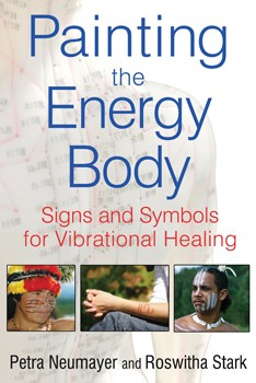 Painting the Energy Body: Signs and Symbols for Vibrational Healing [Paperback]