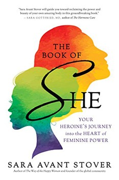 Book of SHE, The: Your Heroine's Journey into the Heart of Feminine Power [Paperback] [DMGD]
