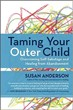Taming Your Outer Child: Overcoming Self-Sabotage and Healing from Abandonment [Paperback][DMGD]