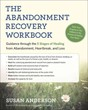 Abandonment Recovery Workbook, The: Guidance through the Five Stages of Healing from Abandonment, Heartbreak, and Loss [Paperback] [DMGD]