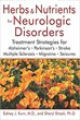 Herbs and Nutrients for Neurologic Disorders: Treatment Strategies for Alzheimer's, Parkinson's, Stroke, Multiple Sclerosis, Migraine, and Seizures [Hardcover]