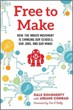Free to Make: How the Maker Movement is Changing Our Schools, Our Jobs, and Our Minds [Paperback]