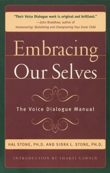 Embracing Ourselves: The Voice Dialogue Manual [Paperback]