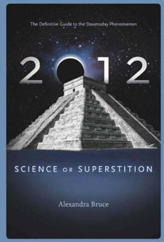 2012: Science or Superstition (The Definitive Guide to the Doomsday Phenomenon) (Disinformation Movie & Book Guides) [Paperback]