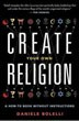 Create Your Own Religion: A How-To Book without Instructions [Paperback]  [DMGD]
