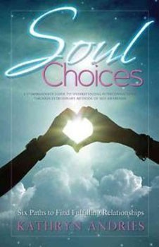 Soul Choices: Six Paths to Find Fulfilling Relationships [Paperback] (DMGD)