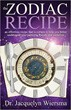 Zodiac Recipe, The: An Effortless Recipe That is Certain to Help You Better Understand Your Partners, Friends and Ourselves [Paperback] [DMGD]