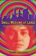 Small Mediums at Large [Hardcover]