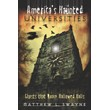 America's Haunted Universities: Ghosts that Roam Hallowed Halls [Paperback]