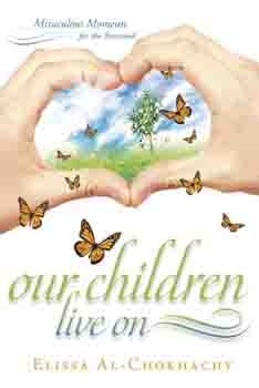 Our Children Live On: Miraculous Moments for the Bereaved [Paperback]