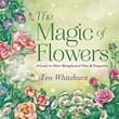 Magic of Flowers, The: A Guide to Their Metaphysical Uses & Properties [Paperback]