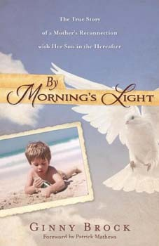 By Morning's Light: The True Story of a Mother's Reconnection with her Son in the Hereafter [Paperback]