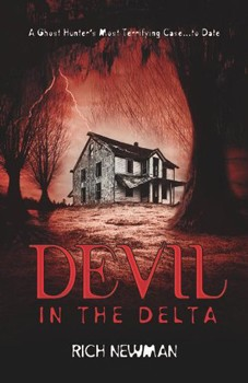 Devil in the Delta: A Ghost Hunter's Most Terrifying Case ... to Date [Paperback]