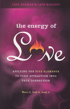 Energy of Love, The: Applying the Five Elements to Turn Attraction into True Connection [Paperback]