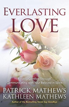 Everlasting Love: Finding Comfort Through Communicating with Your Beloved in Spirit [Paperback]