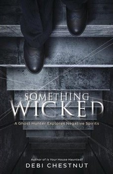 Something Wicked: A Ghost Hunter Explores Negative Spirits [Paperback]