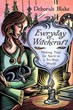 Everyday Witchcraft: Making Time for Spirit in a Too-Busy World [Paperback]