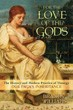 For the Love of the Gods: The History and Modern Practice of Theurgy [Paperback]