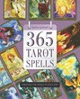 365 Tarot Spells: Creating the Magic in Each Day [Paperback]