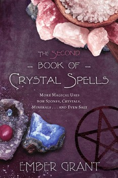 Second Book of Crystal Spells, The: More Magical Uses for Stones, Crystals, Minerals... and Even Salt [Paperback]