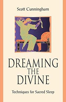 Dreaming the Divine: Techniques for Sacred Sleep [Paperback]