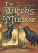 Witch's Mirror, The: The Craft, Lore & Magick of the Looking Glass (The Witch's Tools Series) [Paperback]